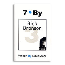 """7 By Rick Bronson"" by David Acer, Vol. 3 in the ""7 By"" Series - Book"