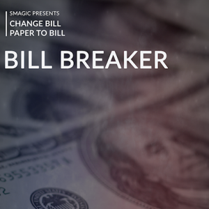 Bill Breaker by Smagic Productions - Trick